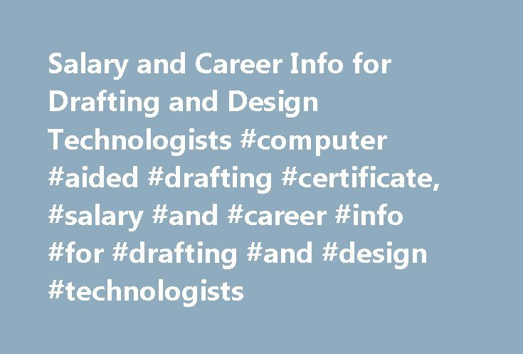Salary and Career Info for Drafting and Design Technologists #computer #aided #drafting #certificate, #salary #and #career #info #for #drafting #and #design #technologists http://maine.remmont.com/salary-and-career-info-for-drafting-and-design-technologists-computer-aided-drafting-certificate-salary-and-career-info-for-drafting-and-design-technologists/  # Salary and Career Info for Drafting and Design Technologists Bachelor BS in Nuclear Engineering Technology (Nuclear Leadership) BS in…