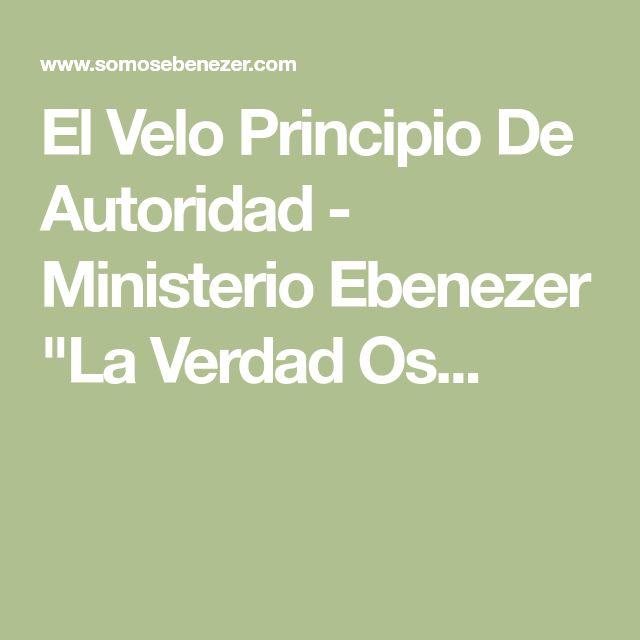 """El Velo Principio De Autoridad - Ministerio Ebenezer """"La Verdad Os..."""