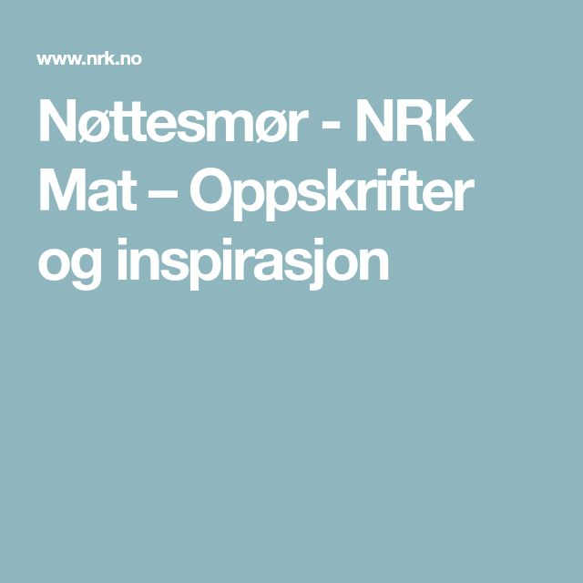 Nøttesmør - NRK Mat – Oppskrifter og inspirasjon