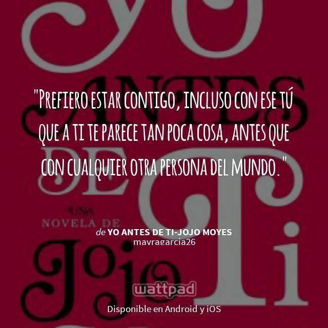 """ Yo antes de ti-Jojo Moyes"" en #Wattpad. #Frase"