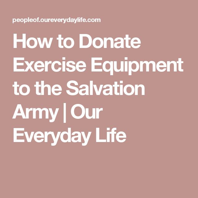 How to Donate Exercise Equipment to the Salvation Army | Our Everyday Life