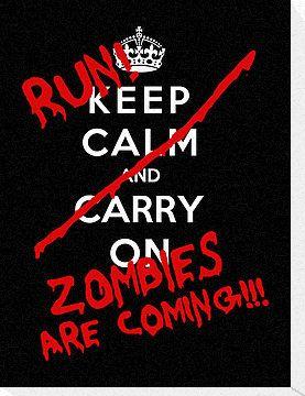 Keep Calm And Run Zombies Are Coming by Leylaaslan #Urbanoutfitterswishlist #zombies #decor #runforlife