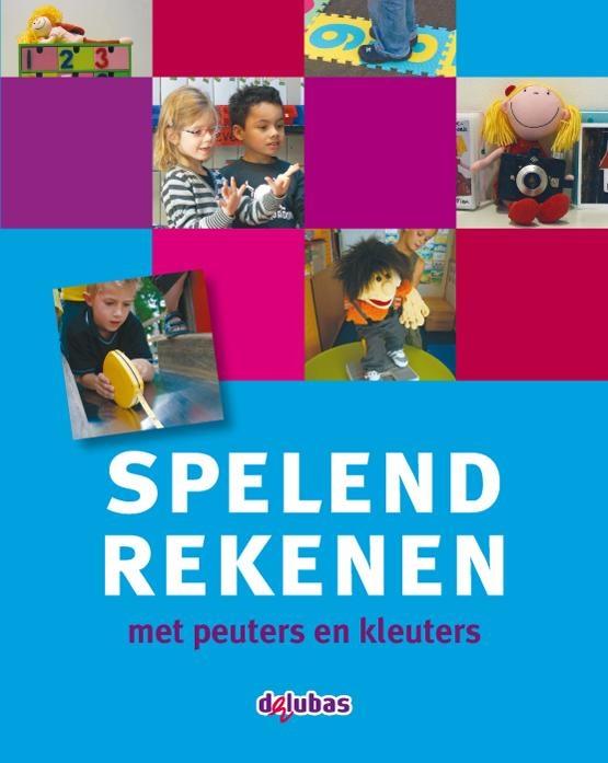 Spelend rekenen met peuters en kleuters - Rian Slenders / Mariken van Roosmalen - Noppen - 9789053005880 | Boek.net