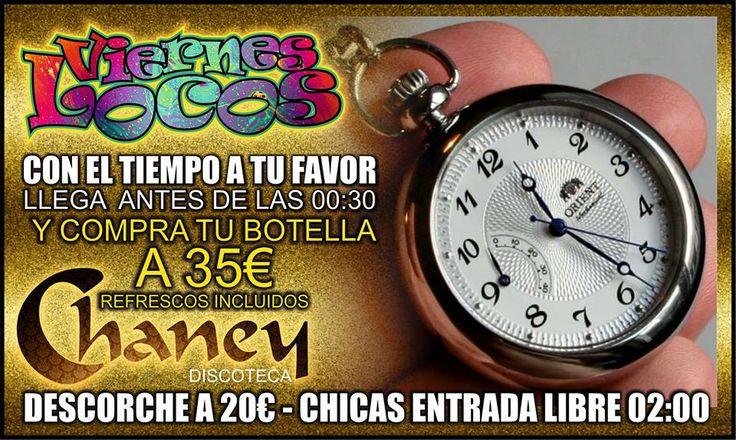 VIERNES LOCOS DE CHANEY CON EL TIEMPO A TU FAVOR, LLEGA ANTES DE LAS 00:30 Y COMPRA TU BOTELLA A TAN SOLO 35€ CON REFRESCOS INCLUIDOS, ADEMÁS APROVECHA NUESTRO DESCORCHE A 20€, CHICAS ENTRADA LIBRE HASTA LAS 02:00 Y BOTELLA DE CHAMPAN A TODOS LOS CUMPLEAÑOS...!! #viernes #locos #botella35€ #descorche #entralibre #tiempoatufavor