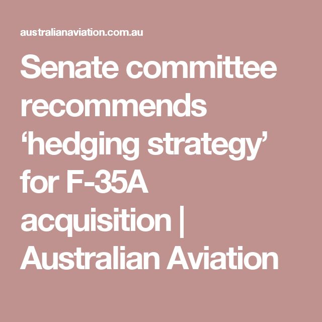 Senate committee recommends 'hedging strategy' for F-35A acquisition | Australian Aviation