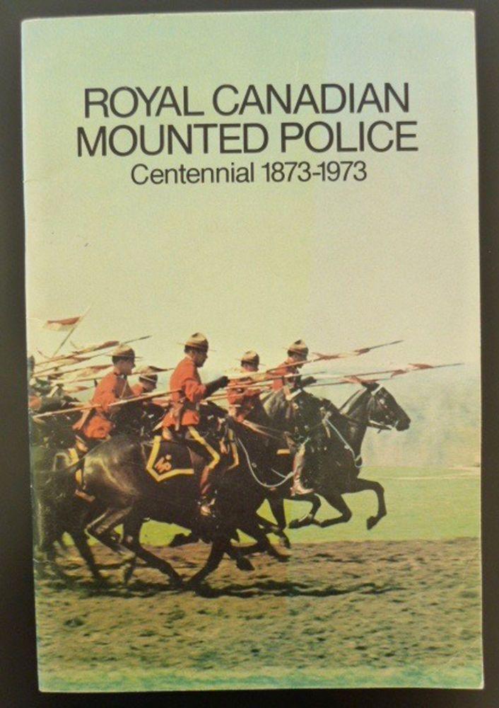 Royal Canadian Mounted Police Centennial 1873-1973 Book & Service Program RCMP