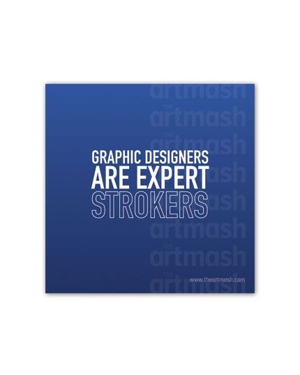 """3"""" x 3"""" Magnet """"Graphic designers are expert strokers."""""""