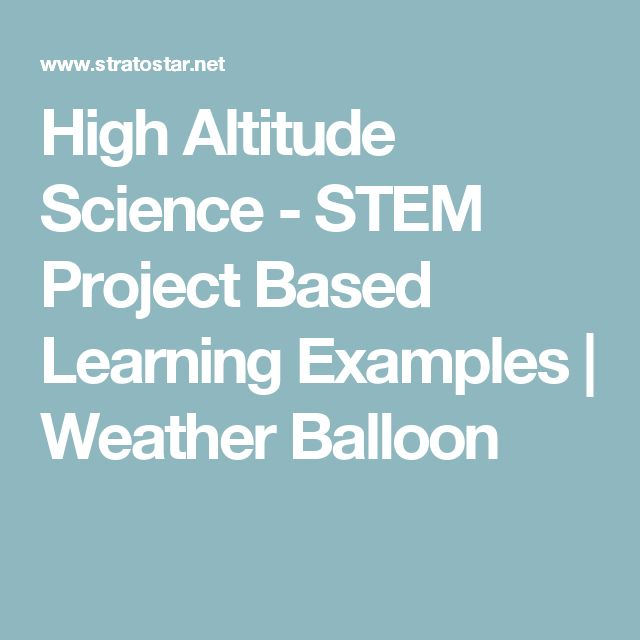 High Altitude Science - STEM Project Based Learning Examples | Weather Balloon