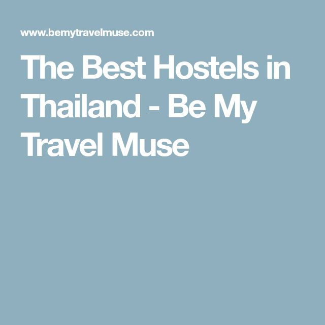 The Best Hostels in Thailand -  Be My Travel Muse