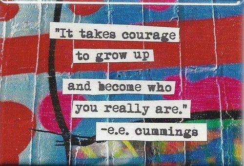 e. e. cummings: Schools Motivation, Bathroom Wall, Growing Up, True Words, Ee Cummings, Favorite Quotes, Quotabl Quotes, Funny Friends, Senior Quotes