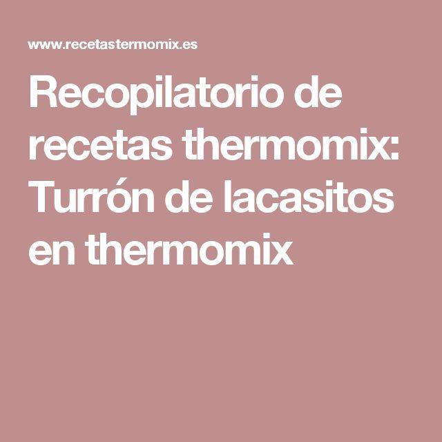Recopilatorio de recetas thermomix: Turrón de lacasitos en thermomix