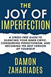 The Joy Of Imperfection: A Stress-Free Guide To Silencing Your Inner Critic Conquering Perfectionism and Becoming The Best Version Of Yourself! by Damon Zahariades (Author) #Kindle US #NewRelease #Business #Money #eBook #ad
