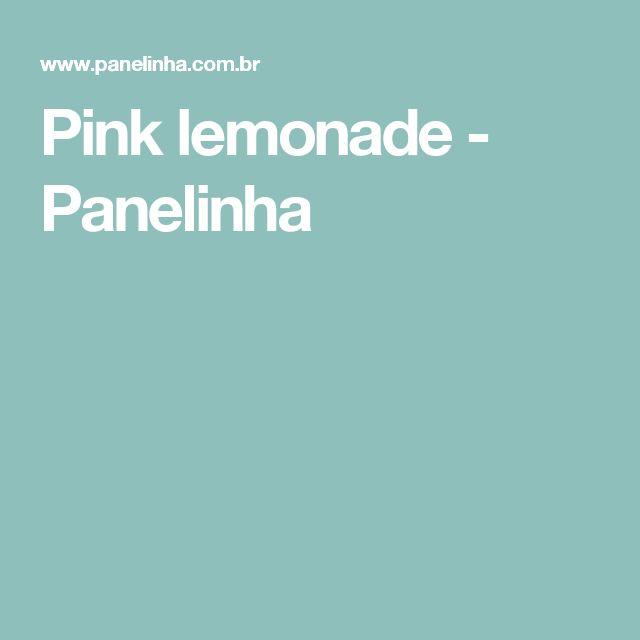 Pink lemonade - Panelinha