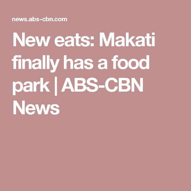 New eats: Makati finally has a food park | ABS-CBN News