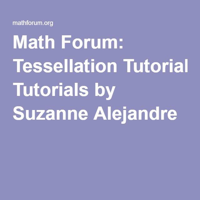 Math Forum: Tessellation Tutorials by Suzanne Alejandre