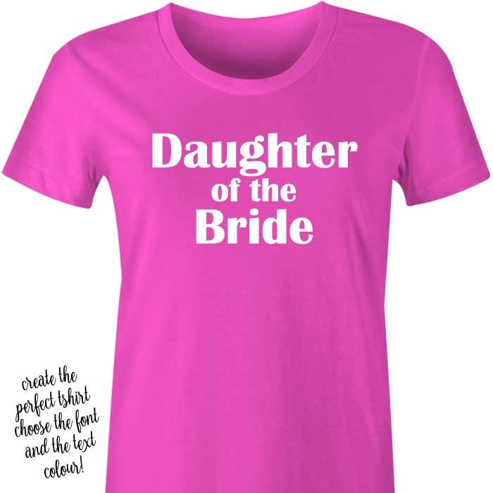 Daughter of the Bride T-Shirt or Singlet