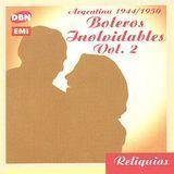 Argentina 1944/50 Boleros Inolvidables, Vol. 2 [CD], 21970085