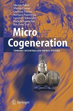 Micro Cogeneration: Towards Decentralized Energy Systems…