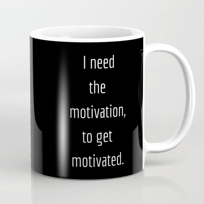 #motivation #motivated #quotes #humour #lol #worklife #work #study #achieve #typography #mug #coffee #society6 #myart