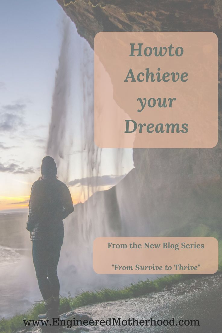 How to achieve your dreams