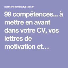 99 compétences... à mettre en avant dans votre CV, vos lettres de motivation et…