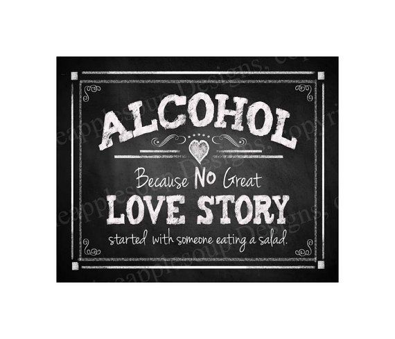 Printable Alcohol because no great Love Story started with a salad Bar Sign - instant download digital file - DIY - Rustic Collection on Etsy, $5.00