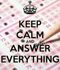 Keep calm & answer everything