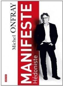 Manifeste hédoniste Michel Onfray171.4 ONF #EssaisDivers