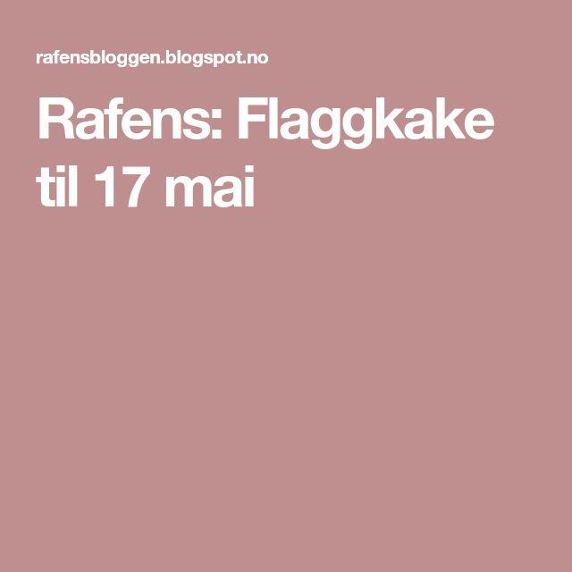 Rafens: Flaggkake til 17 mai