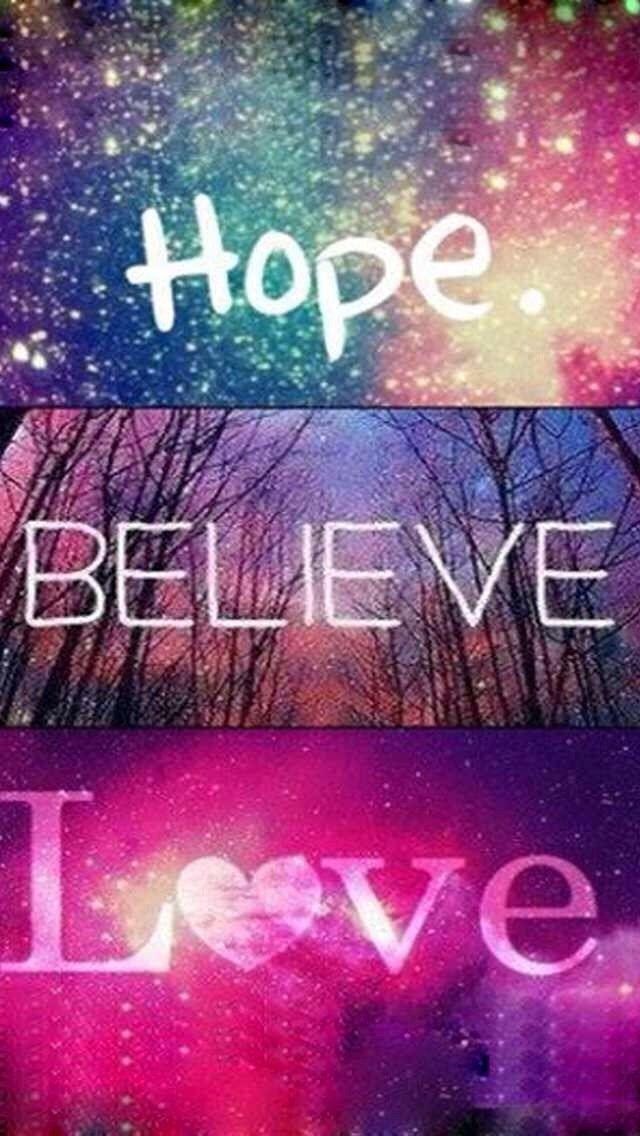 hope, believe, love wallpaper Love wallpaper, Quote