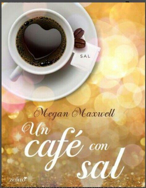 Un cafe con sal Megan Maxwell a leerrr