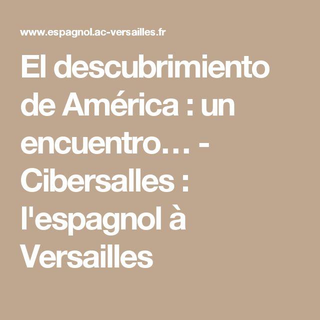 El descubrimiento de América : un encuentro… - Cibersalles : l'espagnol à Versailles