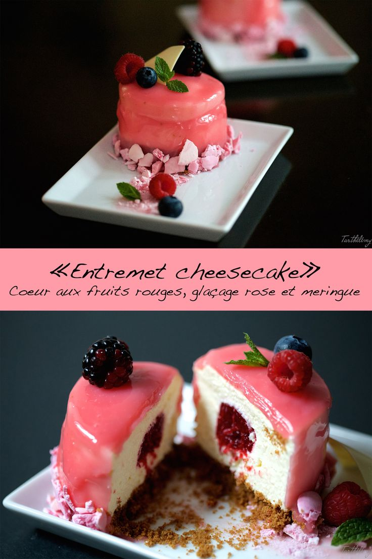 « Entremet cheesecake », coeur aux fruits rouges, glaçage rose et meringue