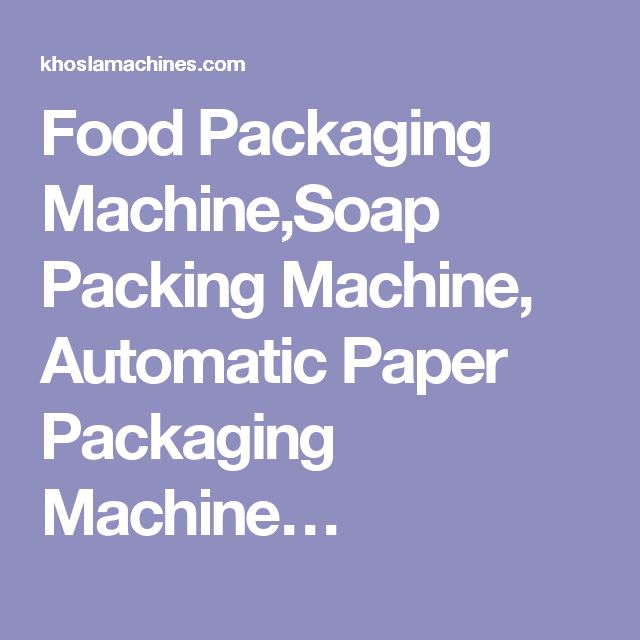 Food Packaging Machine,Soap Packing Machine, Automatic Paper Packaging Machine…