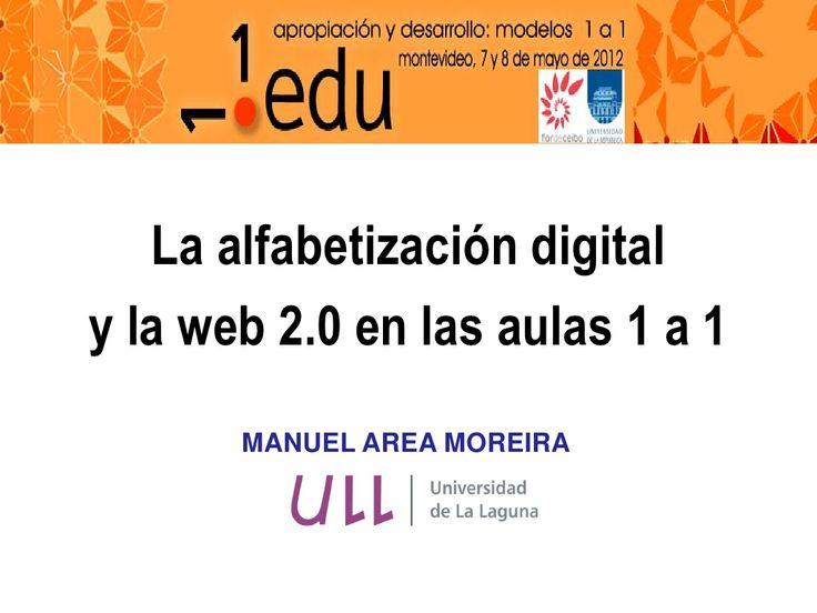 Alfabetizacion digital y Web 2.0  en aulas 1 a 1 by Manuel Area via slideshare