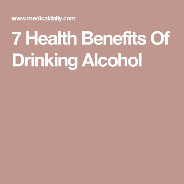 7 Health Benefits Of Drinking Alcohol