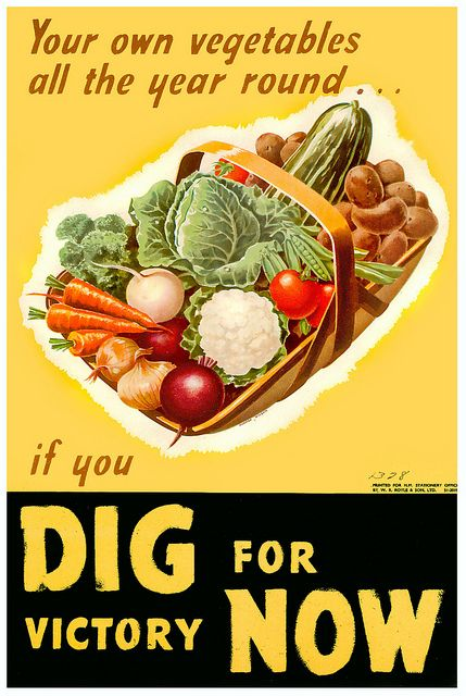 Your own vegetables all the year round if you dig for victory now - WWII Victory Garden poster