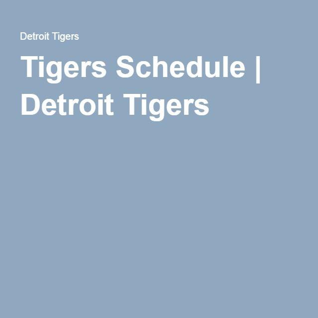 Tigers Schedule   Detroit Tigers