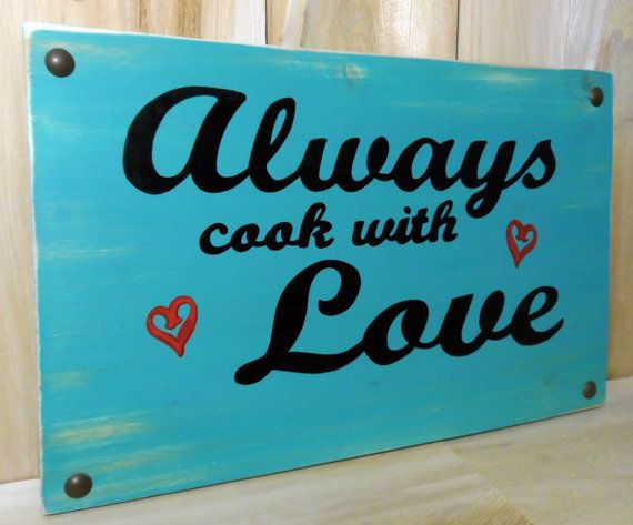 Always Cook With Love Wooden Kitchen Sign -- Turquoise, brown black and red accents
