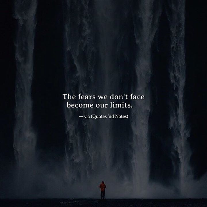The fears we don't face become our limits. —via http://ift.tt/2eY7hg4