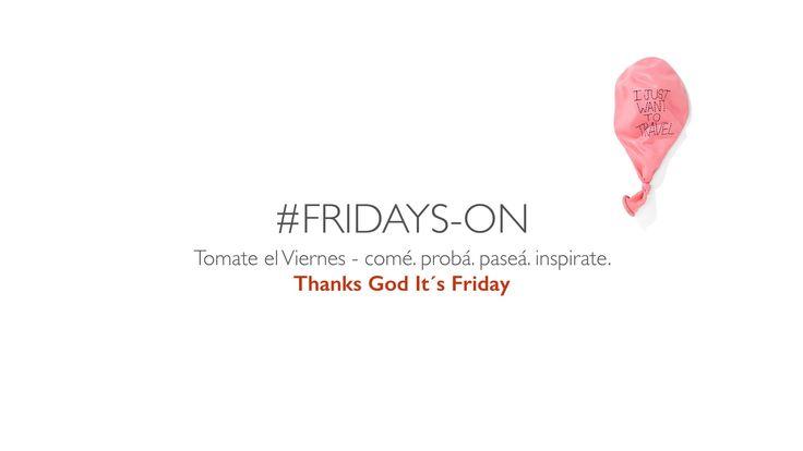 #FridaysON tomate los viernes by ONBOARd https://goo.gl/iuzNE8