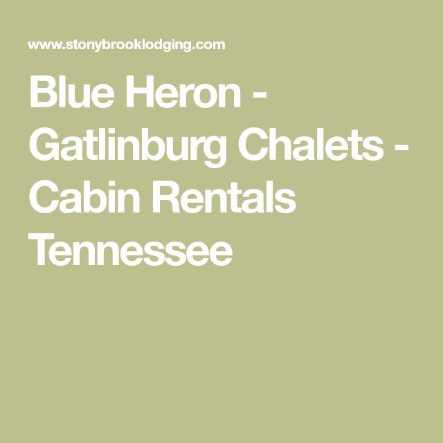 Blue Heron - Gatlinburg Chalets - Cabin Rentals Tennessee