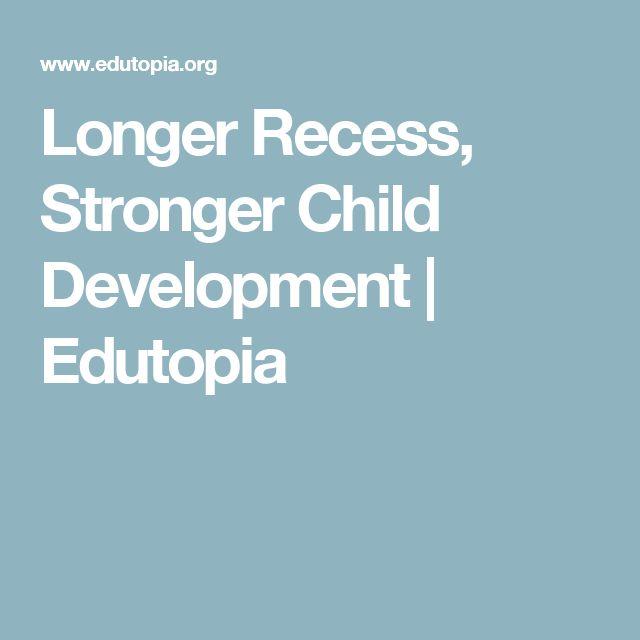 Longer Recess Stronger Child Development >> Longer Recess Stronger Child Development Education