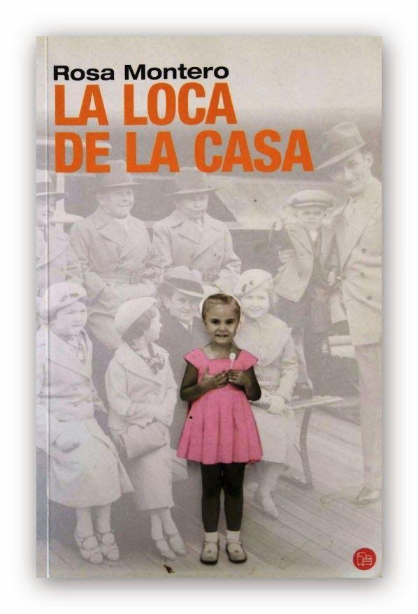 Blog de la revista Lecturas Tu Red: La loca de la casa, de Rosa Montero