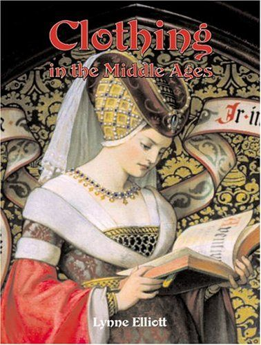 Clothing in the Middle Ages (Medieval World (Crabtree Paperback)) by Lynne Elliott