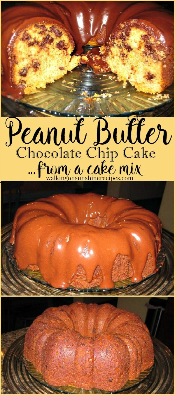 Peanut Butter Chocolate Chip Cake that starts with a cake mix from Walking on Sunshine.