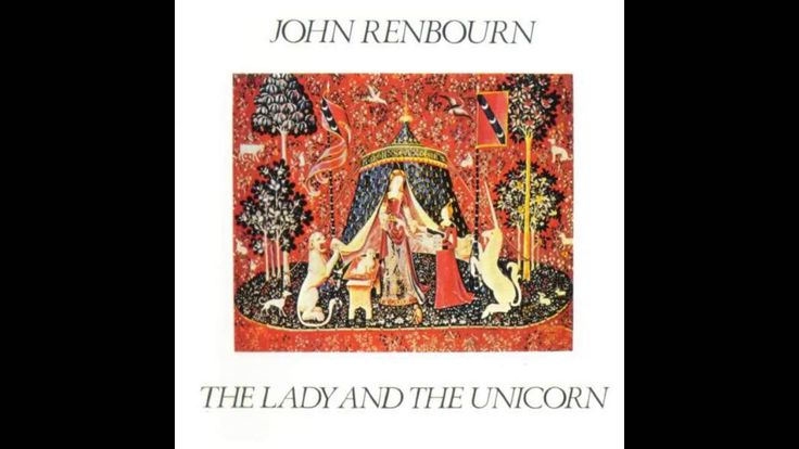 John Renbourn - The Lady And The Unicorn (Full Album)