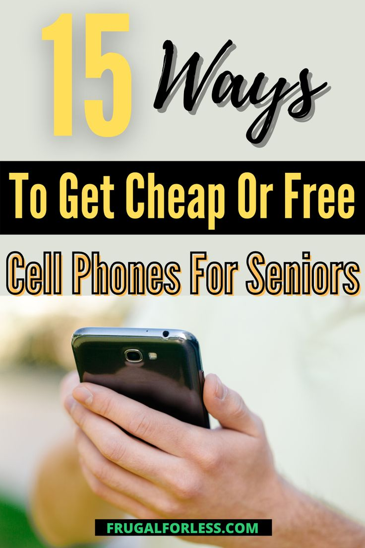 10 Ways To Get Cheap Or Free Cell Phones For Seniors (2020