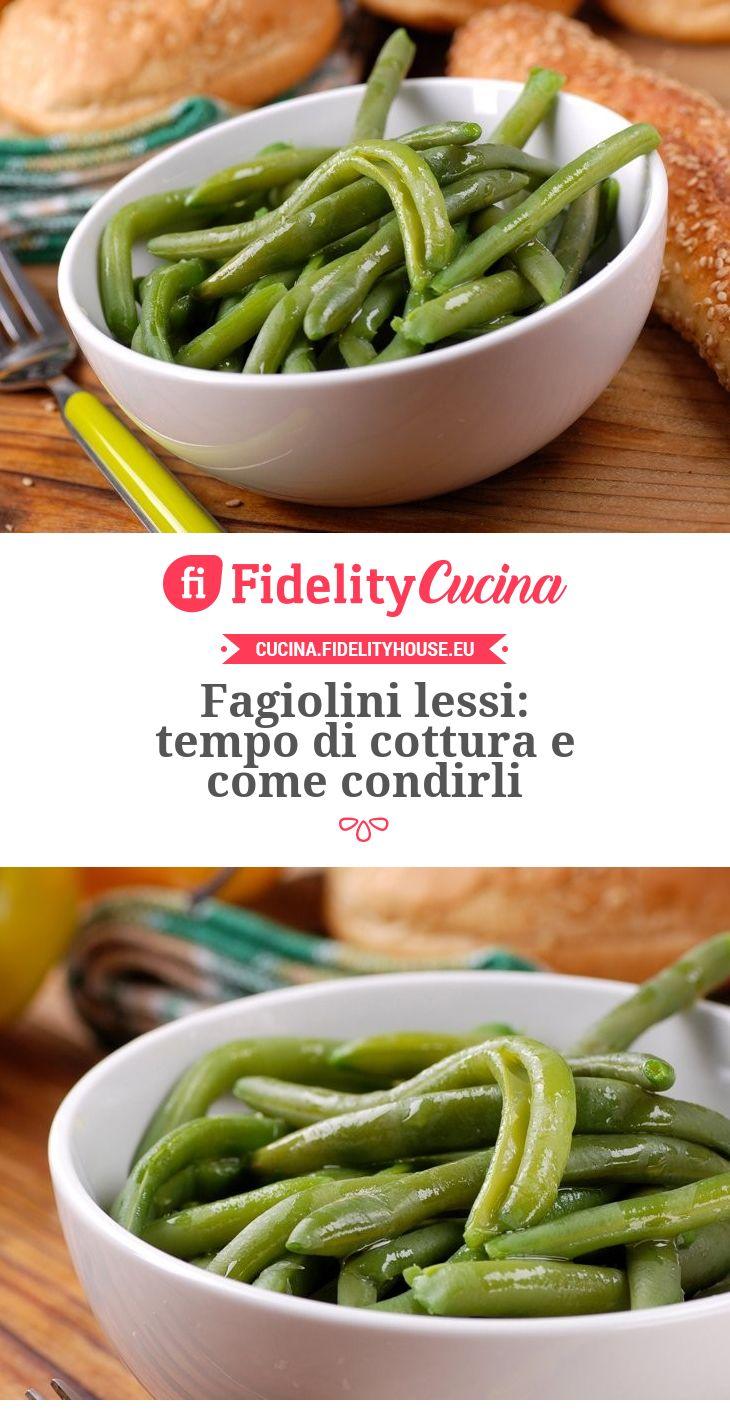 Fagiolini lessi: tempo di cottura e come condirli