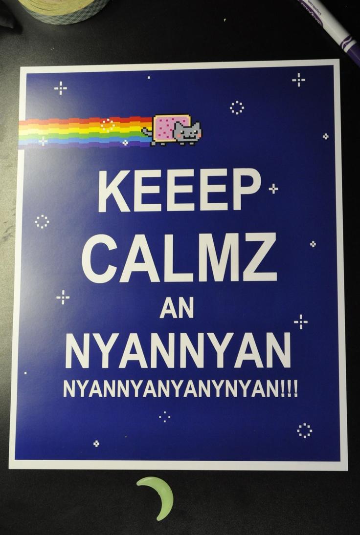 Nyan Cat Keep Calm.. I need this poster!!